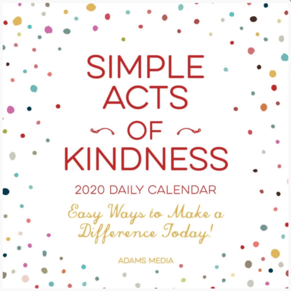 Simple Acts of Kindness 2020 Daily Calendar : Easy Ways to Make a Difference Today!