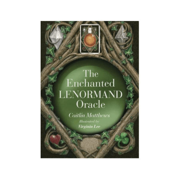 The Enchanted Lenormand Oracle : 39 Magical Cards to Reveal Your True Self and Your Destiny by Caitlin Matthews