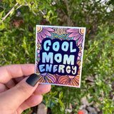 Sticker - Cool Mom Energy Holographic Low Stock/Online Exclusive
