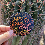 Sticker - You Are Enough (Online Exclusive!)