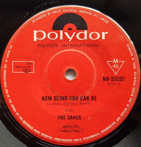 The Sands - How Blind You Can Be