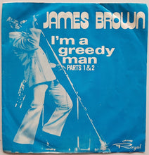 Load image into Gallery viewer, Brown, James - I'm A Greedy Man Parts 1 & 2