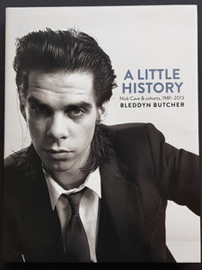 A Little History Nick Cave & Cohorts, 1981-2013