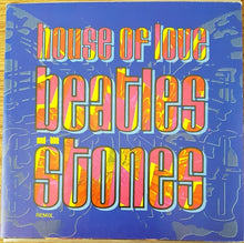 Load image into Gallery viewer, House Of Love - Beatles And The Stones