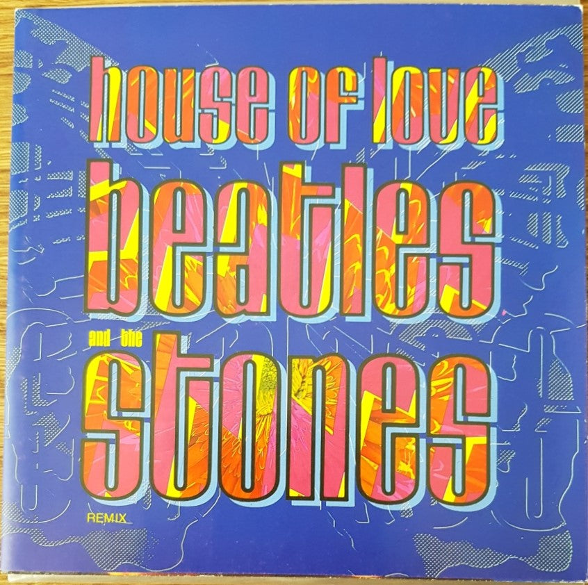 House Of Love - Beatles And The Stones