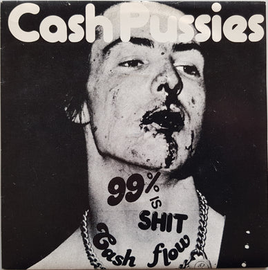 Cash Pussies - 99% Is Shit