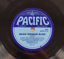 Load image into Gallery viewer, Ivory Joe Hunter - Mean Woman Blues