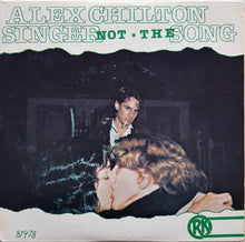 Load image into Gallery viewer, Alex Chilton - Singer Not The Song