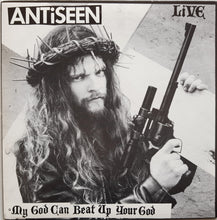 Load image into Gallery viewer, Antiseen - My God Can Beat Up Your God