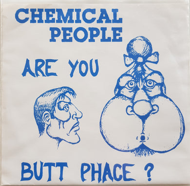 Chemical People - Are You Butt Phace?