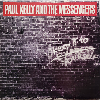 Kelly, Paul (& The Messengers) - Keep It To Yourself!