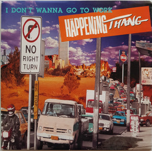 Happening Thang - I Don't Wanna Go To Work