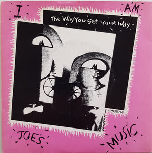 I Am Joe's Music - The Way You Get Your Way