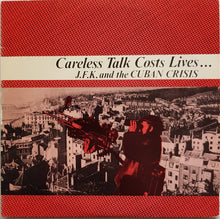 Load image into Gallery viewer, J.F.K. And The Cuban Crisis - Careless Talk Costs Lives...