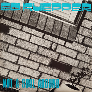 Ed Kuepper - Not A Soul Around