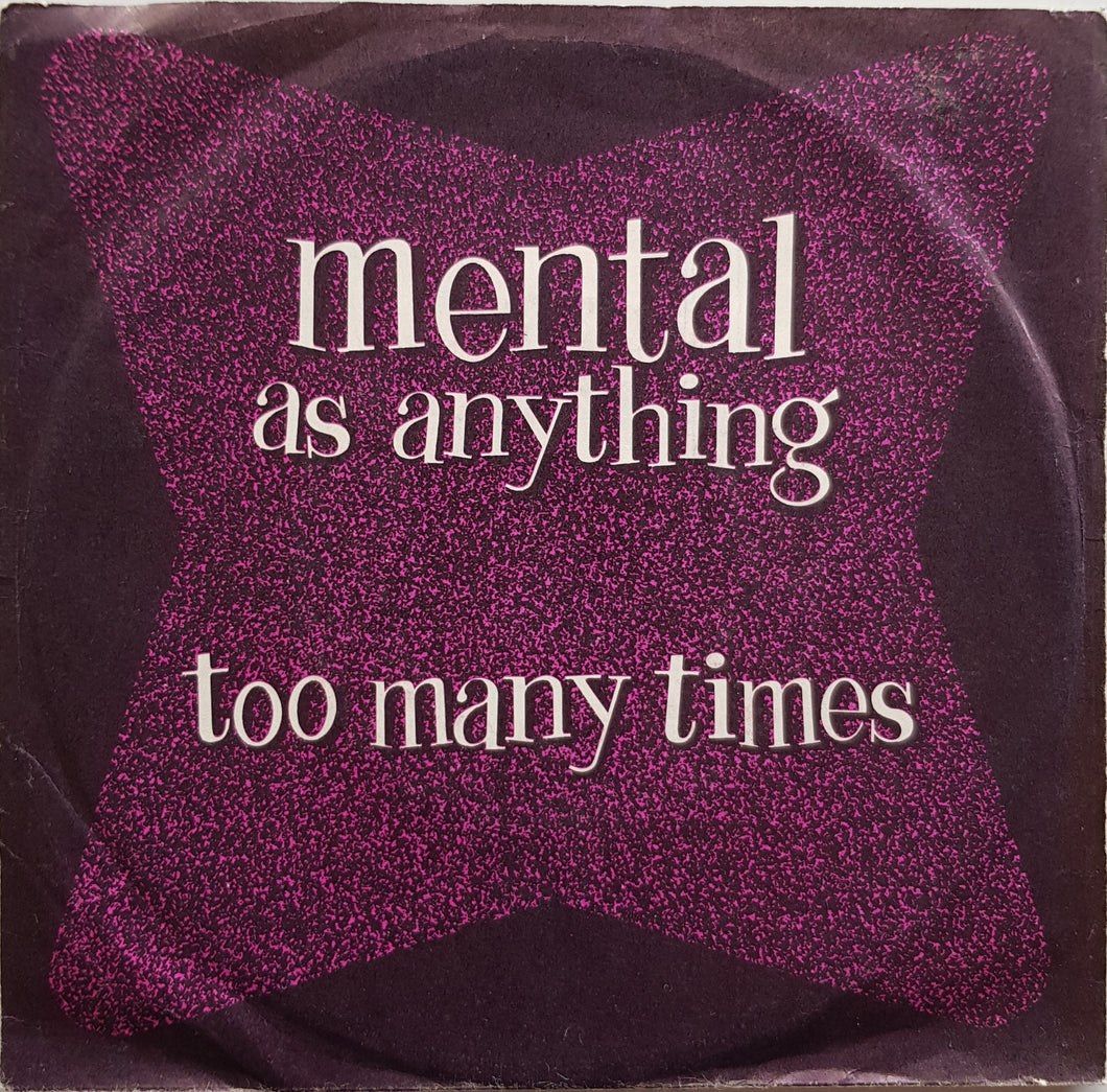 Mental As Anything - Too Many Times