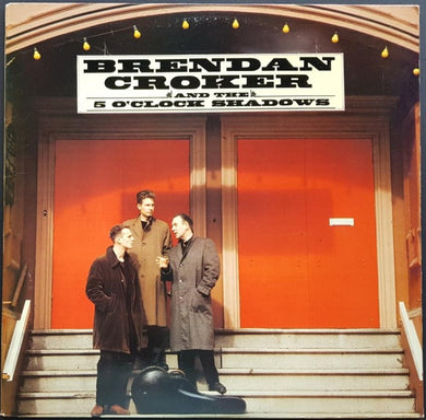 Brendan Croker & The 5 O'Clock Shadows  - Brendan Croker And The 5 O'Clock Shadows