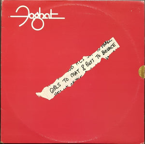 Foghat  - Girls To Chat & Boys To Bounce