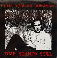Load image into Gallery viewer, Chris D. / Divine Horseman  - Time Stands Still