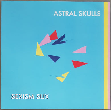 Astral Skulls - Sexism Sux