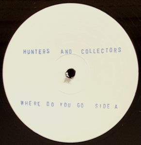 Hunters & Collectors - Where Do You Go