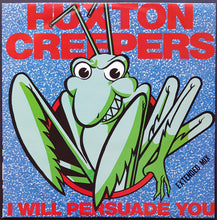 Load image into Gallery viewer, Huxton Creepers - I Will Persuade You