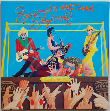 Skyhooks - Ego Is Not A Dirty Word