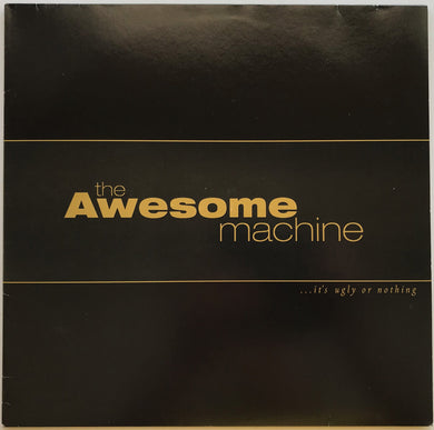 Awesome Machine - ...It's Ugly Or Nothing