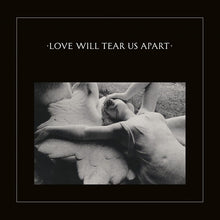 Load image into Gallery viewer, Joy Division - Love Will Tear Us Apart