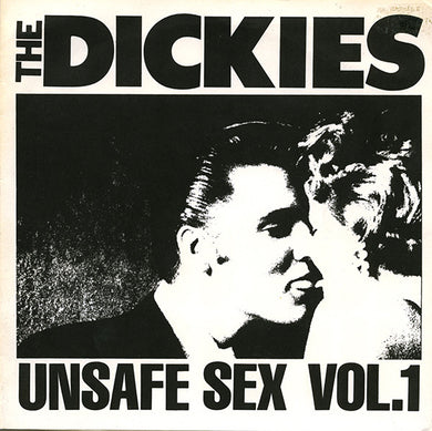 Dickies - Unsafe Sex Vol.1