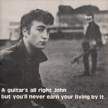 Load image into Gallery viewer, Beatles (John Lennon) - A Guitar's All Right John But You'll Never Earn..