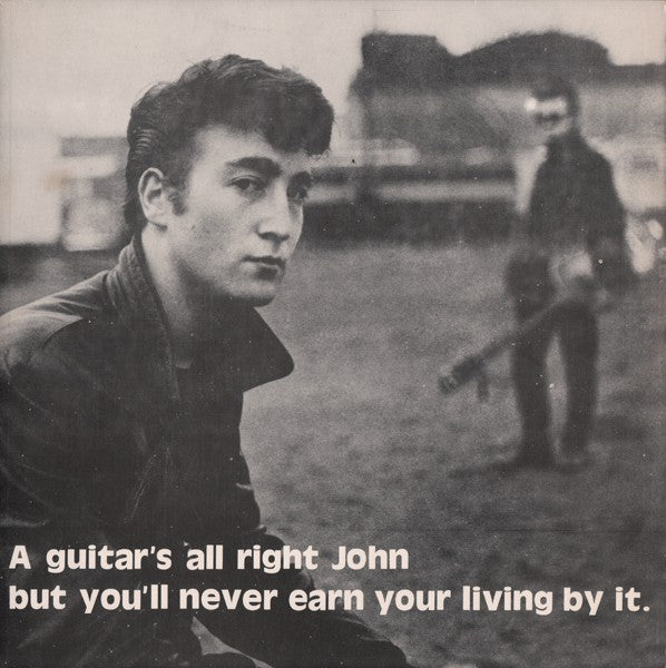 Beatles (John Lennon) - A Guitar's All Right John But You'll Never Earn..