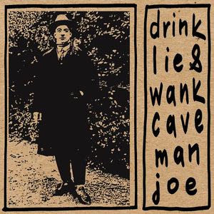 Caveman Joe - Drink Lie & Wank