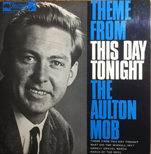 Aulton Mob - Theme From This Day Tonight