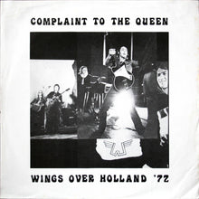 Load image into Gallery viewer, Beatles (Wings) - Complaint To The Queen Wings Over Holland '72