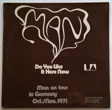 Man - Do You Like It Here Now