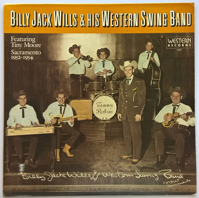 Billy Jack Wills & His Western Swing Band - Sacramento 1952-1954