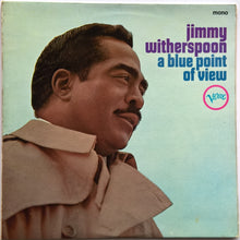 Load image into Gallery viewer, Jimmy Witherspoon - A Blue Point Of View