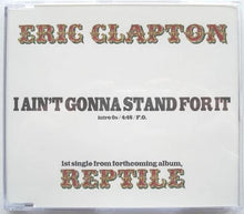 Load image into Gallery viewer, Clapton, Eric - I Ain't Gonna Stand For It