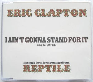 Clapton, Eric - I Ain't Gonna Stand For It
