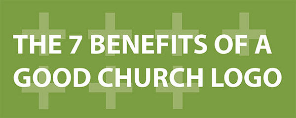 7 Benefits of a Good Church Logo