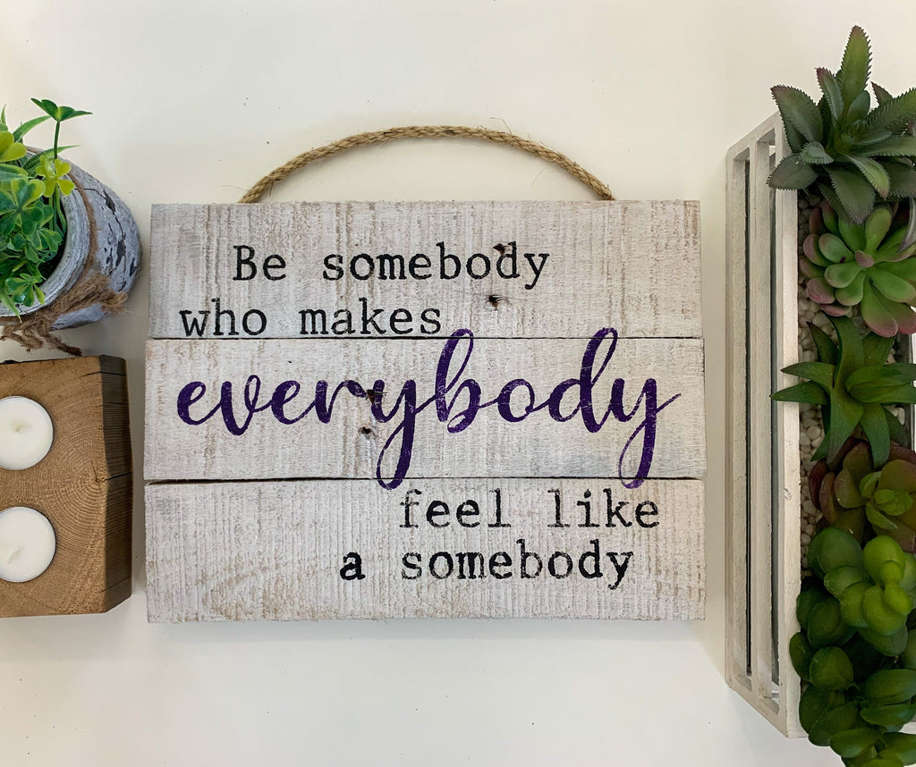 be somebody teacher gift wooden sign for classroom