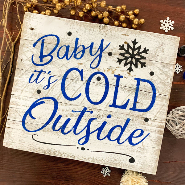 Baby it's Cold Outside - Whitewashed Rustic Sign Craft Kit
