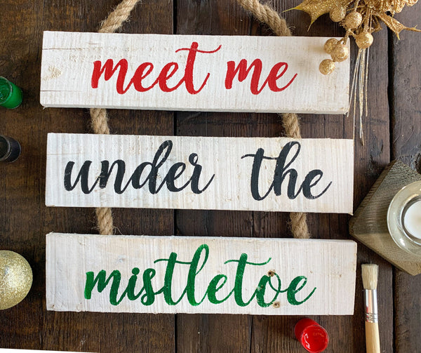 Meet Me Under The Mistletoe - Holiday Whitewashed Rope Ladder Sign