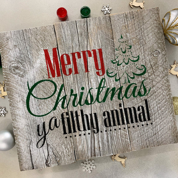 Merry Christmas Ya Filthy Animal - Whitewashed Rustic Sign Craft Kit