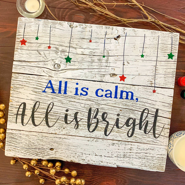 All is Calm, All is Bright - Whitewashed Rustic Sign Craft Kit