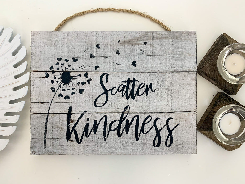 Scatter Kindness Rustic Farmhouse Teacher Wooden Sign Gift