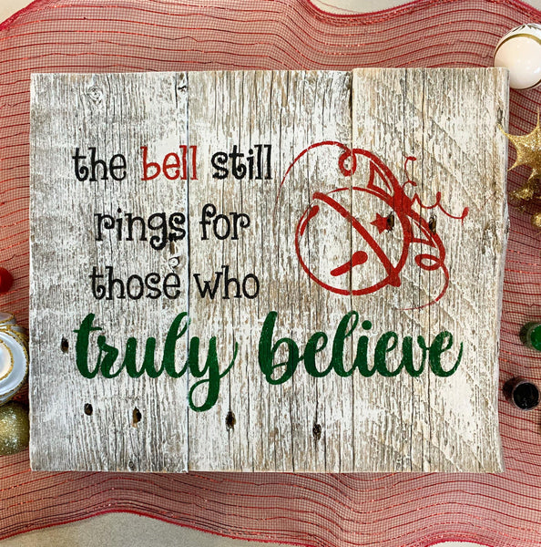 The Bell Still Rings For Those Who Truly Believe - Whitewashed Rustic Sign Craft Kit