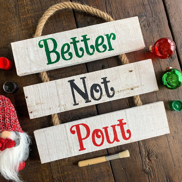 Better Not Pout - Christmas Whitewashed Rope Ladder Sign