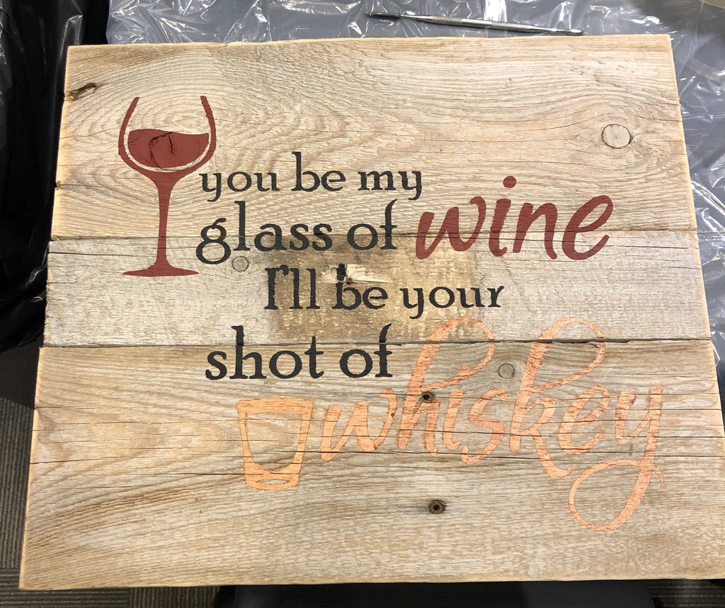 Glass of Wine Shot of Whiskey Rustic Farmhouse Wooden Sign